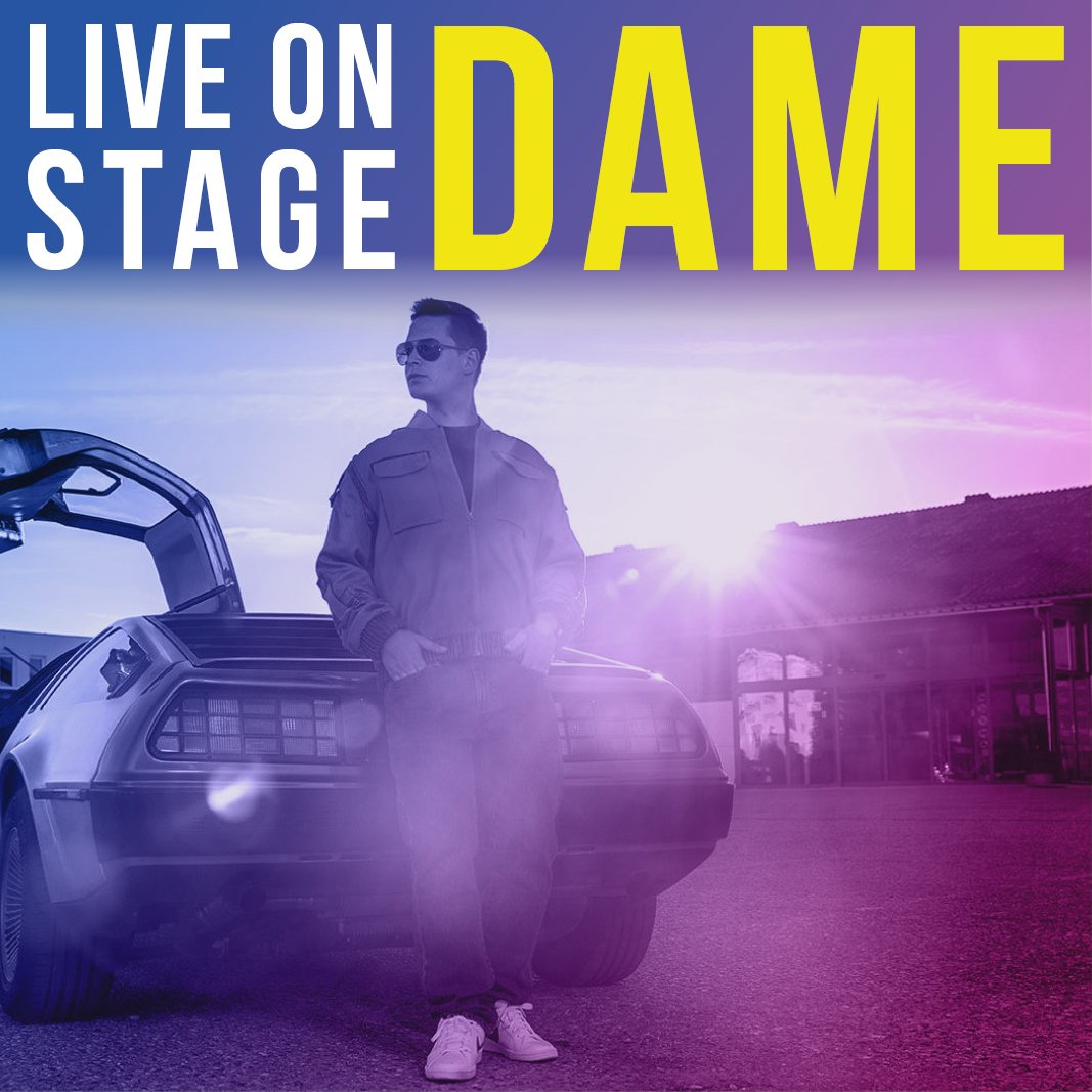 DAME LIVE ON STAGE